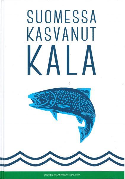 Kirja ilmesty 2014 Suomen Kalankasvattajaliiton kustantamana